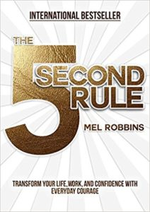 Top 10 books for online entrepreneurs in 2018 The 5 Second Rule by Mel Robbins