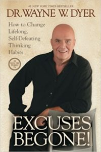 Top 10 books for online entrepreneurs in 2018 Excuses Begone! By Dr. Wayne Dyer