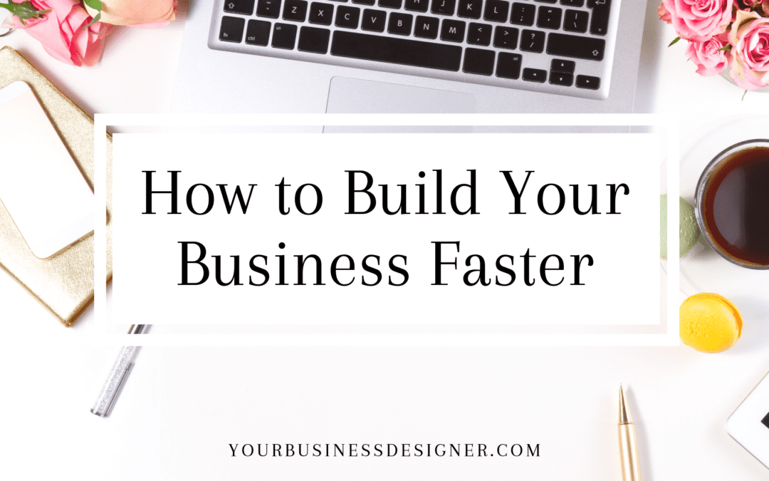 How to Build Your Business Faster